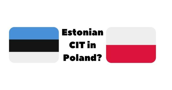 Estonian CIT in Poland